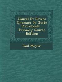 Daurel Et Beton: Chanson de Geste Provencale - Primary Source Edition