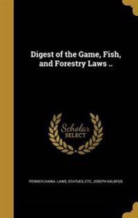 DIGEST OF THE GAME FISH & FORE