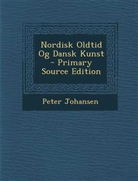 Nordisk Oldtid Og Dansk Kunst - Primary Source Edition