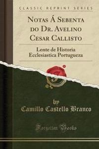 Notas Á Sebenta do Dr. Avelino Cesar Callisto