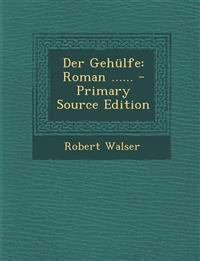 Der Gehülfe: Roman ......