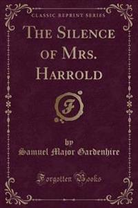 The Silence of Mrs. Harrold (Classic Reprint)