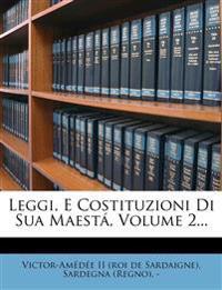 Leggi, E Costituzioni Di Sua Maesta, Volume 2...