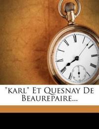 Karl Et Quesnay de Beaurepaire...