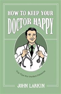 How to Keep Your Doctor Happy