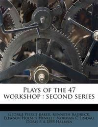 Plays of the 47 workshop : second series