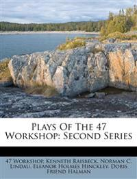 Plays Of The 47 Workshop: Second Series