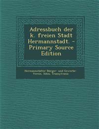 Adressbuch der k. freien Stadt Hermannstadt.