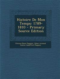 Histoire de Mon Temps: 1789-1810 - Primary Source Edition