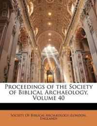 Proceedings of the Society of Biblical Archaeology, Volume 40