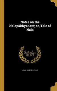 NOTES ON THE NALOPAKHYANAM OR