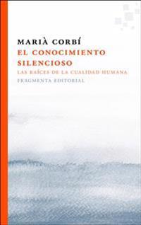 El Conocimiento Silencioso: Las Raíces de la Cualidad Humana