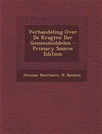 Verhandeling Over de Kragten Der Geneesmiddelen - Primary Source Edition