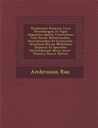 Enumeratio Rosarum Circa Wirceburgum Et Pagos Adjacentes Sponte Crescentium: Cum Earum Definitionibus, Descriptionibus Et Synonymis, Secundum Novam Me
