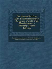 Die Hauptschriften Zum Pantheismusstreit Zwischen Jacobi Und Mendelssohn;