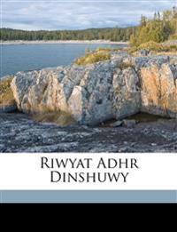 Riwyat Adhr Dinshuwy