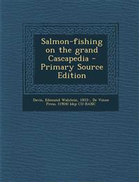 Salmon-fishing on the grand Cascapedia