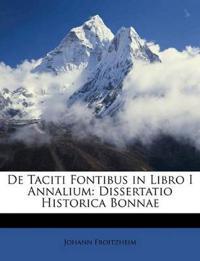 De Taciti Fontibus in Libro I Annalium: Dissertatio Historica Bonnae
