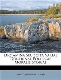 Dictamina Seu Scita Variae Doctrinae Politicae Moralis Stoicae