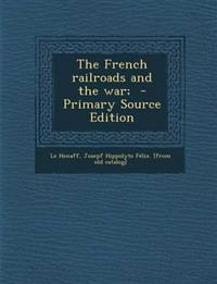 The French railroads and the war;