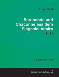 Sarabande Und Chaconne Aus Dem Singspiel Almira S.181 - For Solo Piano (1879)