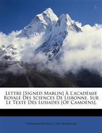 Lettre [Signed Mablin] À L'académie Royale Des Sciences De Lisbonne, Sur Le Texte Des Lusiades [Of Camoens].