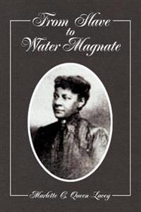 From Slave to Water Magnate