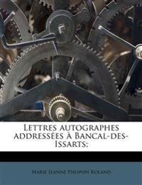 Lettres autographes addressées à Bancal-des-Issarts;