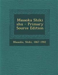 Masaoka Shiki Shu - Primary Source Edition