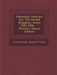 Statistical Abstract For The United Kingdom, Issues 1842-1856... - Primary Source Edition
