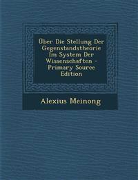 Über Die Stellung Der Gegenstandstheorie Im System Der Wissenschaften