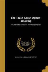 TRUTH ABT OPIUM-SMOKING VOLUME