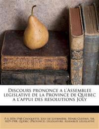 Discours prononce a l'Assemblee legislative de la Province de Quebec a l'appui des resolutions Joly