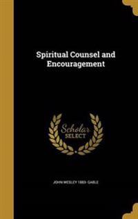 SPIRITUAL COUNSEL & ENCOURAGEM