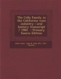 The Cella family in the California wine industry : oral history transcript / 1984