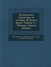 Dictionnaire historique et critique de Pierre Bayle Volume 5