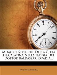 Memorie Storiche Della Citta Di Galatina Nella Japigia Del Dottor Baldassar Papadia...