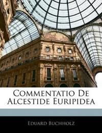 Commentatio De Alcestide Euripidea