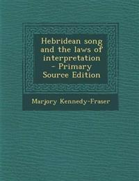 Hebridean song and the laws of interpretation  - Primary Source Edition
