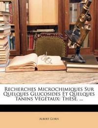 Recherches Microchimiques Sur Quelques Glucosides Et Quelques Tanins Végétaux: Thèse. ...