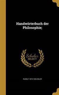 GER-HANDWORTERBUCH DER PHILOSO