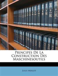 Principes De La Construction Des Maschinesoutils