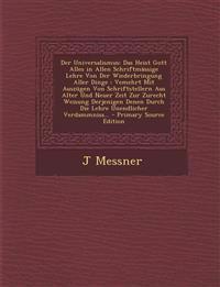 Der Universalismus: Das Heist Gott Alles in Allen Schriftmassige Lehre Von Der Wiederbringung Aller Dinge: Vemehrt Mit Auszugen Von Schrif