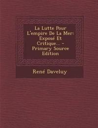 La Lutte Pour L'Empire de La Mer: Expose Et Critique... - Primary Source Edition