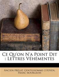 Ce qu'on n'a point dit : lettres véhémentes