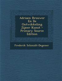 Adriaen Brouwer En De Ontwikkeling Zijner Kunst - Primary Source Edition
