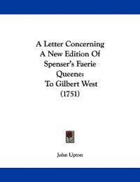 A Letter Concerning a New Edition of Spenser's Faerie Queene