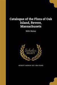 CATALOGUE OF THE FLORA OF OAK