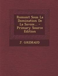 Romont Sous La Domination De La Savoie... - Primary Source Edition