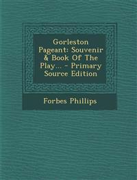Gorleston Pageant: Souvenir & Book Of The Play...